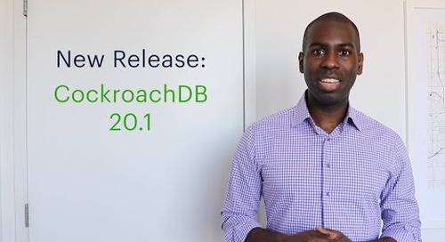 CockroachDB 20.1 Release: Build Fast & Build to Last