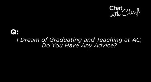 I Dream of Graduating and Teaching at AC, Do You Have Any Advice? - Chat With Cheryl