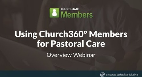 Using Church360° Members for Pastoral Care