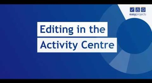 Editing in the Activity Centre - Easy Projects Tutorial