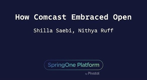 How Comcast Embraced Open - Shilla Saebi & Nithya Ruff, Comcast