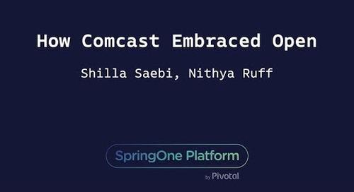 How Comcast Embraced Open - Shilla Saebi & Nithya Ruff, Comcast