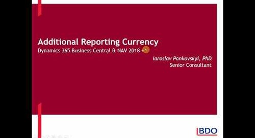 Additional Reporting Currency: Dynamics 365 Business Central & NAV 2018 | BDO Canada