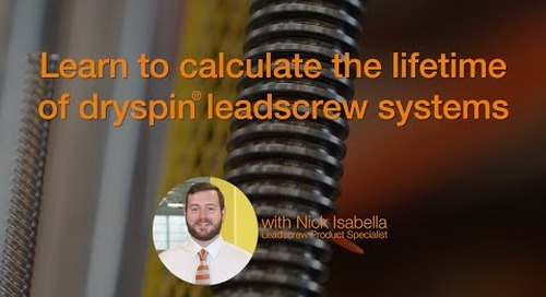 drylin® - Learn to calculate the lifetime of dryspin® leadscrew systems