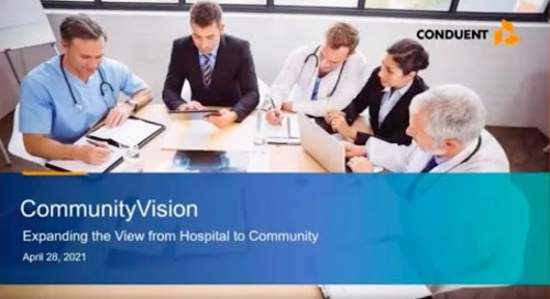 Conduent CommunityVision: Expanding the View from Hospital to Community