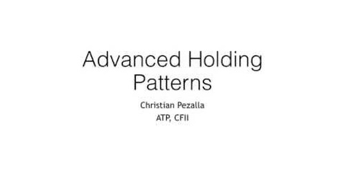 Advanced Holding Patterns Part 1