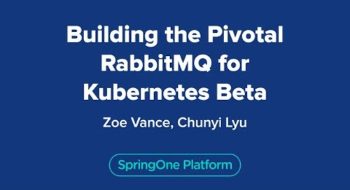 Building the Pivotal RabbitMQ for Kubernetes Beta