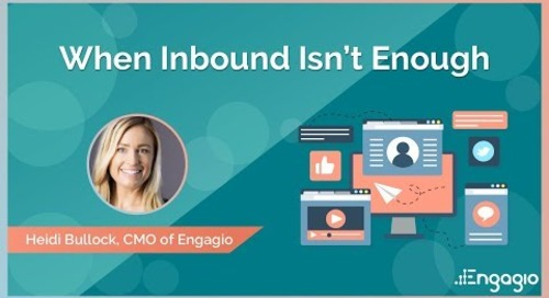 When Inbound Isn't Enough with Heidi Bullock, CMO of Engagio