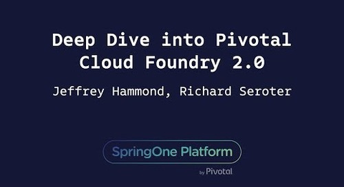Deep Dive into Pivotal Cloud Foundry 2.0 - Jeff Hammond, Forrester & Richard Seroter, Pivotal