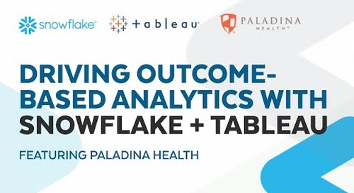 Webinar: How Paladina Health Drives Outcome-Based Analytics with Snowflake and Tableau