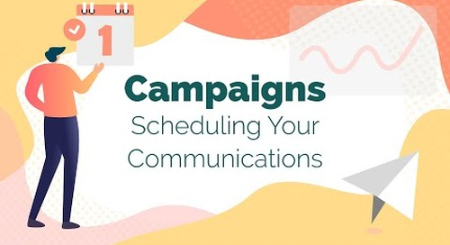 Campaigns: Scheduling Your Communications [Webinar Recording]
