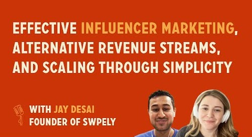 Influencer marketing, alt revenue streams, and scaling through simplicity | Jay Desai, Founder at Swpely