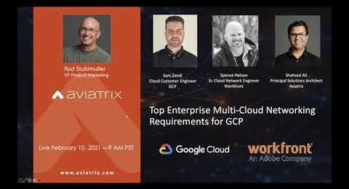 Top Enterprise Multi-Cloud Networking Requirements for Google Cloud Platform