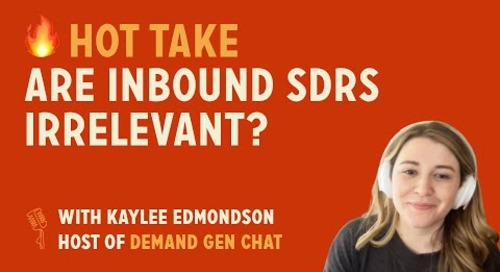 Are Inbound SDRs irrelevant?   Hot Take with Kaylee Edmondson