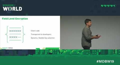 Field Level Encryption in MongoDB 4.2 (MongoDB World 2019 Keynote, part 4)