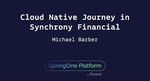 Cloud-Native Journey in Synchrony Financial - Michael Barber, Synchrony Financial