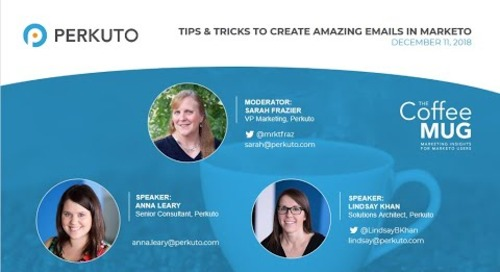 Tips and Tricks to Creating Amazing Emails in Marketo - Webinar Recording