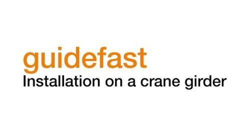 Guidefast® System Installation on a crane girder