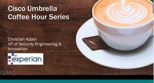 Coffee Hour with Experian and Cisco Umbrella