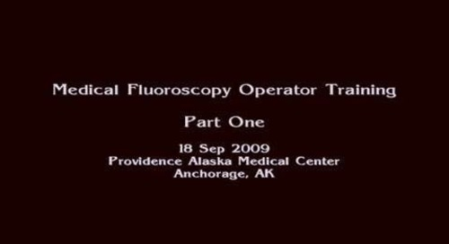 Medical Fluoroscopy Operator Training Part 1