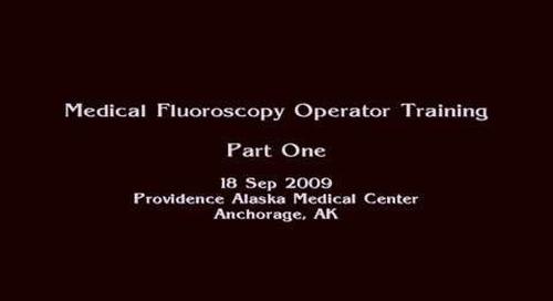 Medical Fluoroscopy Operator Training Part 1
