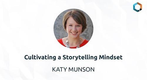 Cultivating a Storytelling Mindset