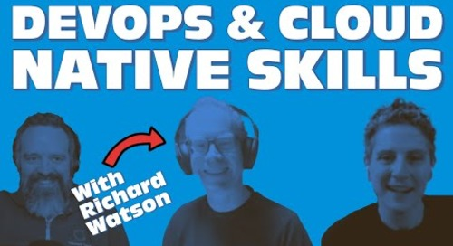 Tanzu Talk: Scaling Skills and Culture, with Richard Watson