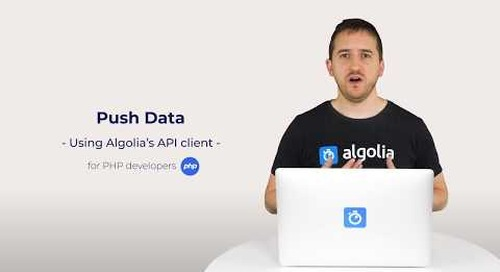 Algolia Build 101 - Push Data - for PHP developers