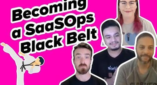 The SaaSOps Show: Becoming a SaaSOps Black Belt