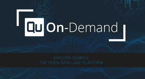 Qubole On-Demand - An Introduction to the Qubole Open Data Lake Platform