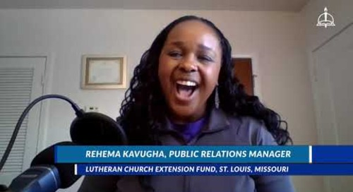 Sharing God's Work through the Lutheran Church Extension Fund (LCEF) with Rehema Kavugha