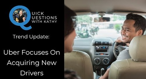 Quick Questions With Kathy: Uber Focuses On Acquiring New Drivers