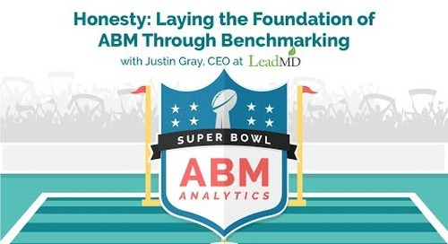 ABM Analytics Super Bowl 4: Honesty – Laying the Foundation of ABM Through Benchmarking
