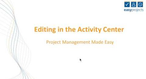 Easy Projects Tutorial - Editing in the Activity Centre