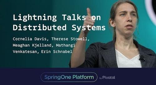 Lightning Talks on Distributed Systems at SpringOne Platform 2017