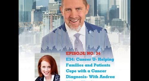 Ep 34. Cancer U-Helping Families and Patients Cope.mp4