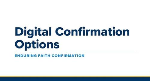 Understanding Your Digital Confirmation Options