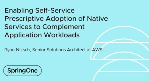 Enabling Self-Service Prescriptive Adoption of Native Services to Complement Application Workloads