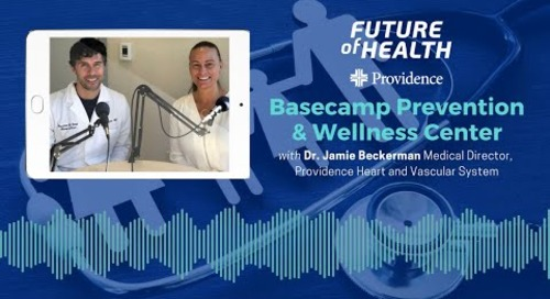 #FutureOfHealth: Basecamp Prevention and Wellness Center