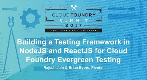 Building a Testing Framework in NodeJS and ReactJS for Cloud Foundry Evergreen Testing