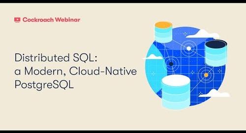 What is Distributed SQL? A modern, cloud native PostgreSQL
