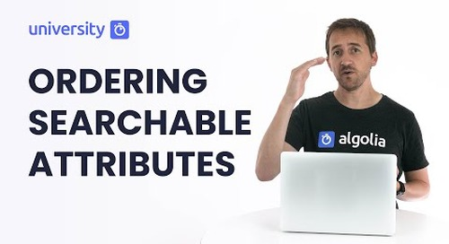 Algolia Build 201 - Ordering Searchable Attributes