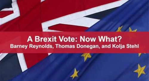 Shearman & Sterling Presents: A Brexit Vote: Now What?
