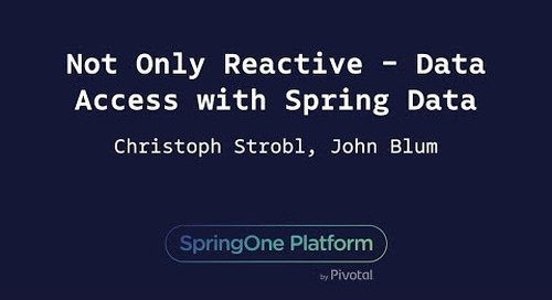 Not Only Reactive - Data Access with Spring Data - Christoph Strobl, John Blum