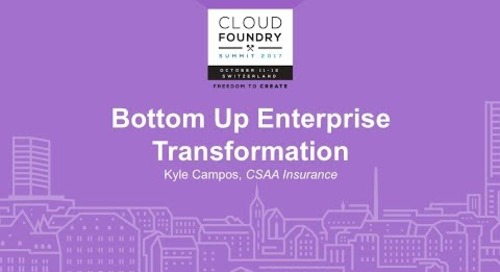 Bottom Up Enterprise Transformation - Kyle Campos, CSAA Insurance