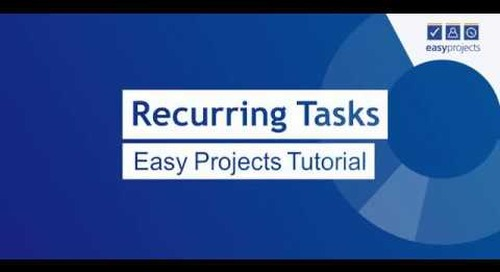 Recurring Tasks - Easy Projects Tutorial