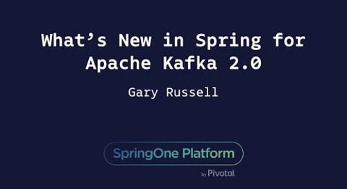 What's New in Spring for Apache Kafka 2.0 - Gary Russell