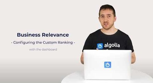 Algolia Build 101 - Configuring Business Relevance with the dashboard
