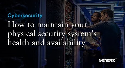 How to maintain your physical security system's health and availability
