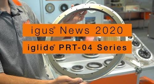 igus® News 2020 - iglide® PRT Slewing Ring Bearings